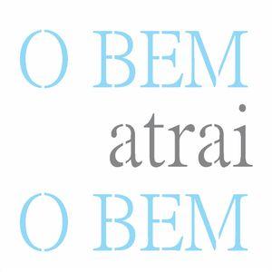 14x14-Simples---Frase-O-Bem-Atrai-o-Bem---OPA2689