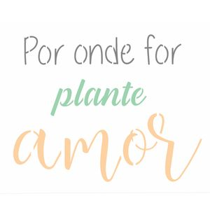 20x25-Simples---Frase-Por-Onde-for-Plante---OPA2721